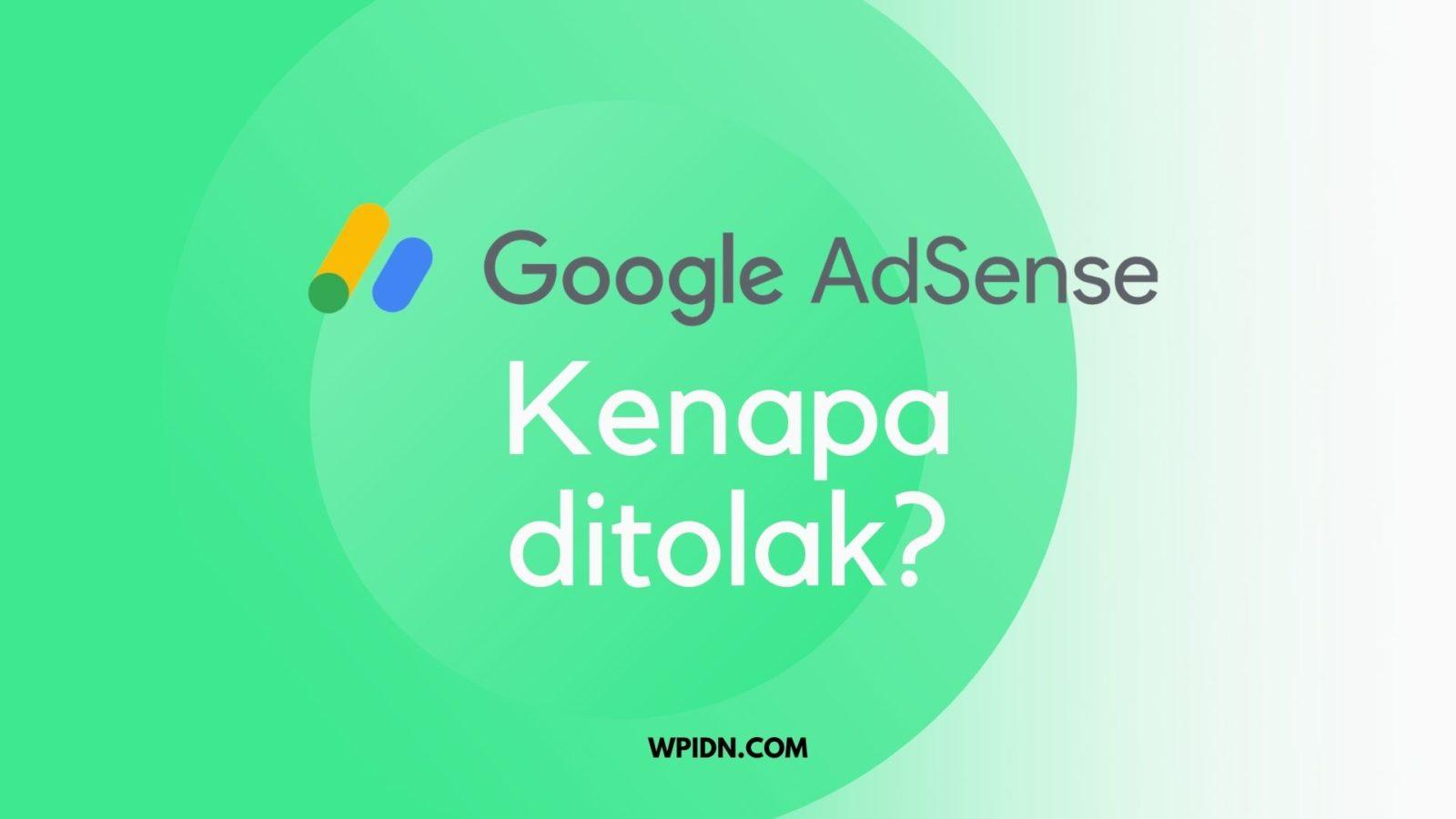 Alasan kenapa Google adsense ditolak dan cara mengatasinya