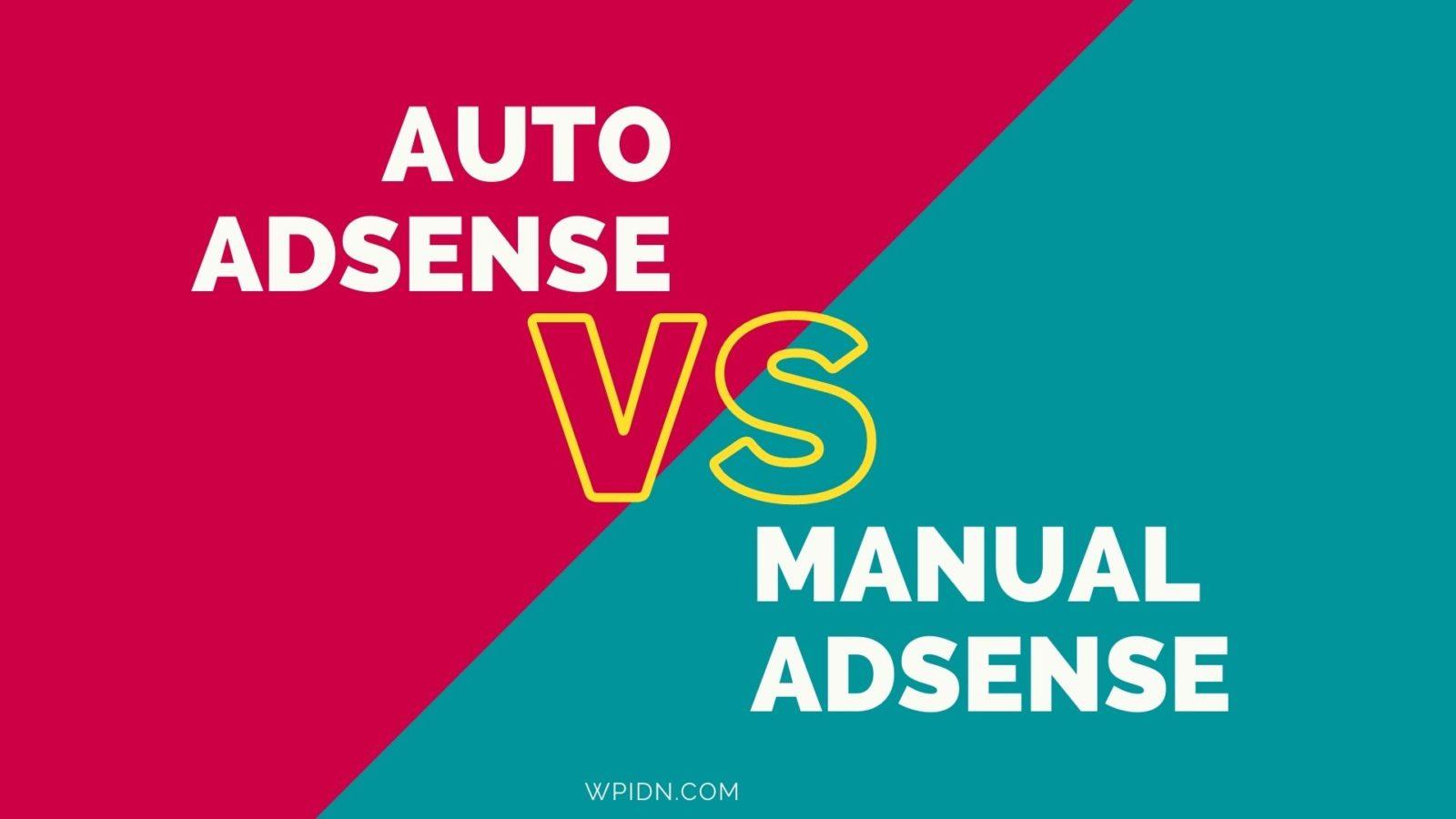 Auto Adsense vs Manual Adsense - Mana yang lebih bagus