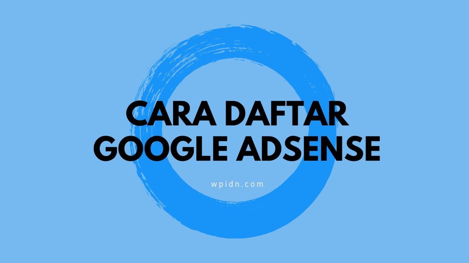 Cara daftar Google Adsense bagi pemula