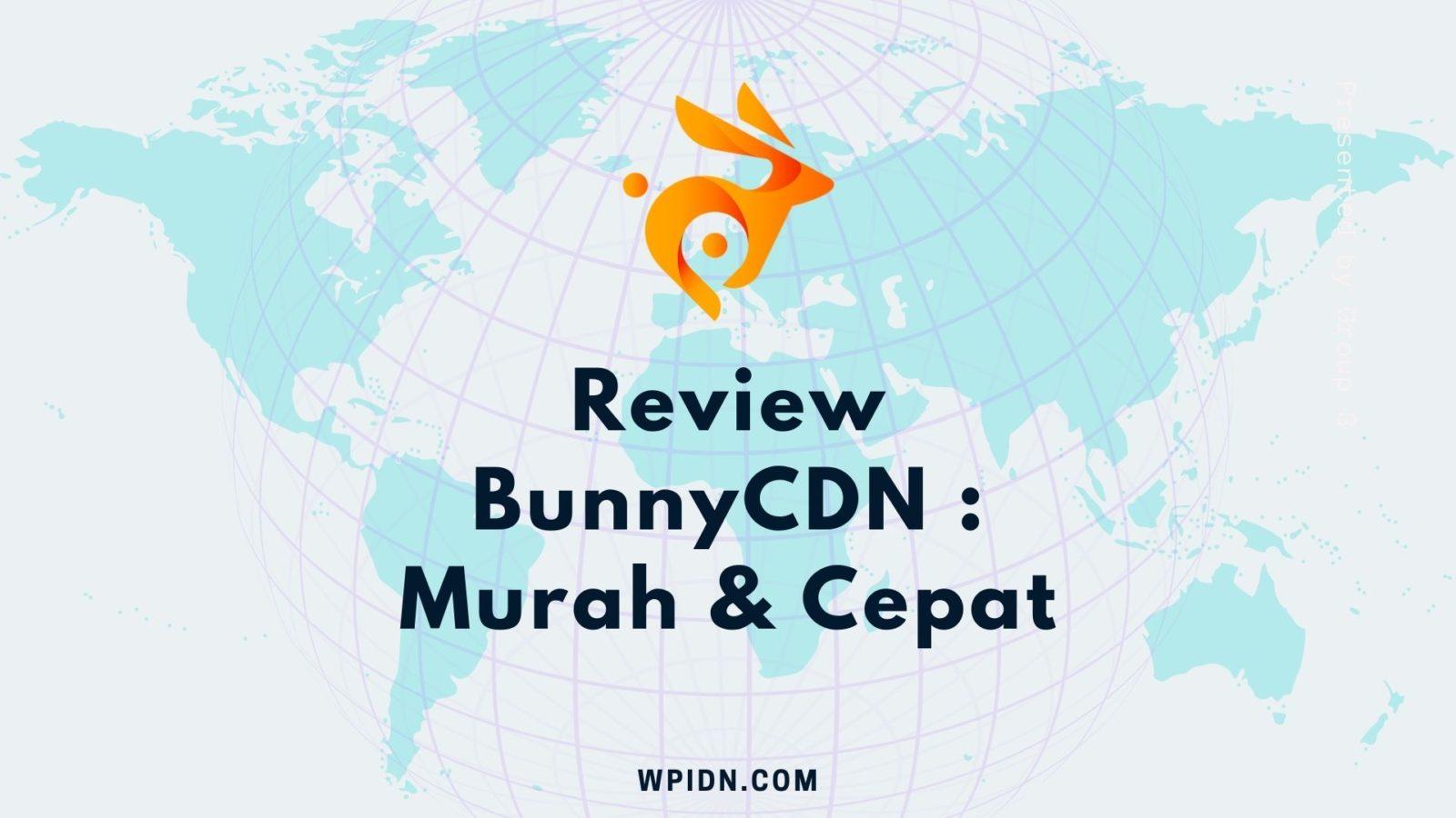 Review BunnyCDN - Murah, Cepat, dan Simpel