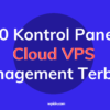 10 Kontrol Panel Cloud VPS Management Terbaik