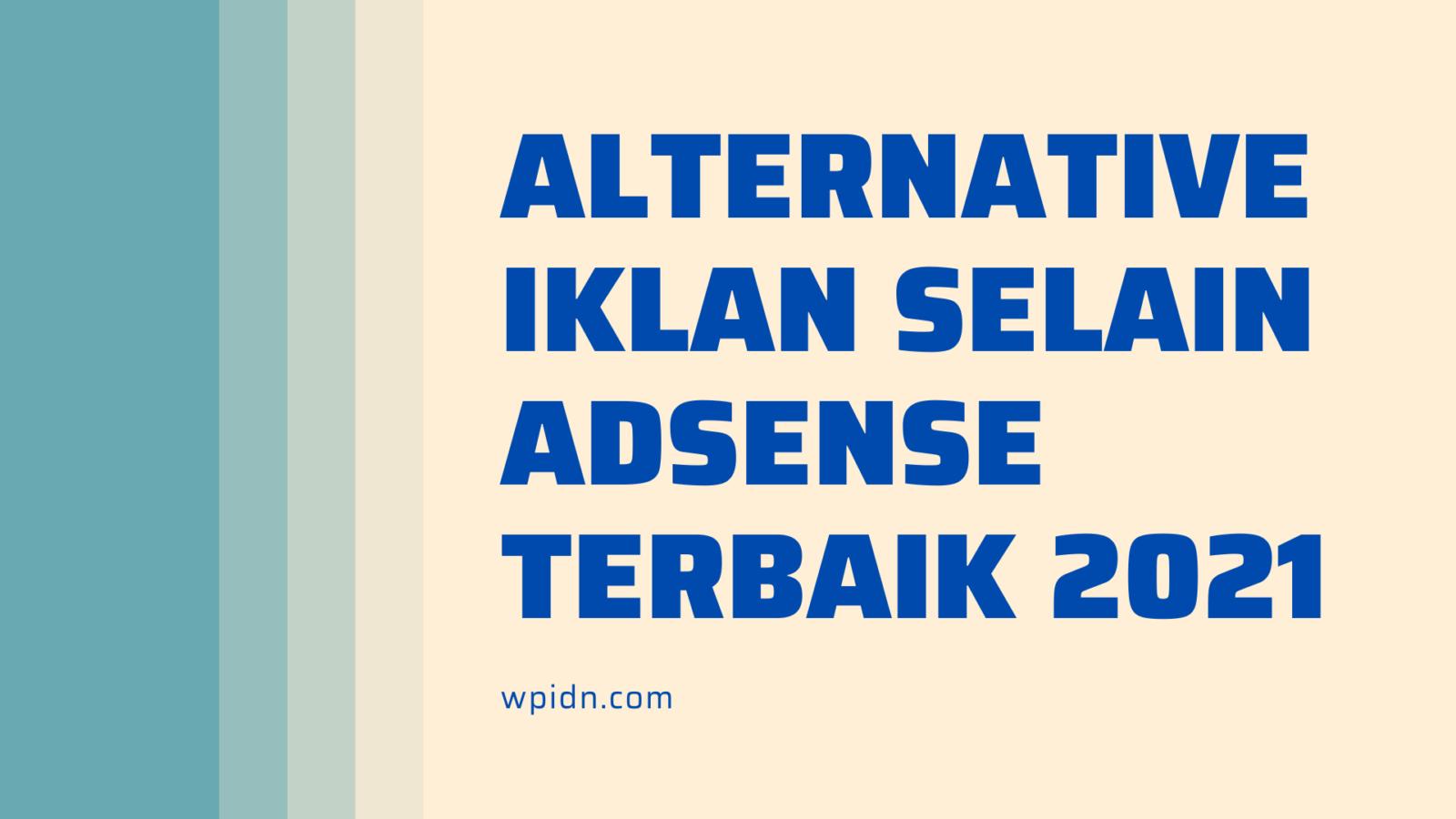 Alternative iklan selain AdSense terbaik 2021