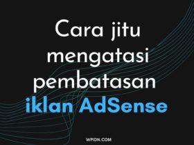 Cara jitu mengatasi pembatasan iklan AdSense